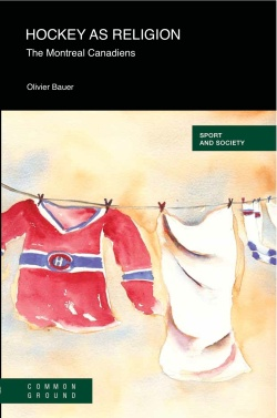 Bauer, O. (2011). Hockey as a Religion: The Montreal Canadiens. Champaign: Common Ground. Aquarelle de Ranjaliva
