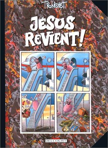 Tronchet (1996). Jésus revient!. Delcourt