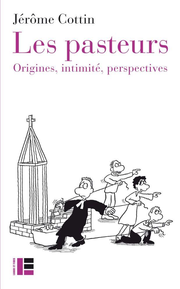 Couverture du livre Cottin, J. (2020). Les pasteurs. Origines, intimité, perspectives. Labor et Fides.